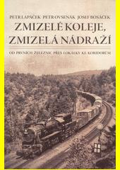 Zmizelé koleje, zmizelá nádraží  (odkaz v elektronickém katalogu)