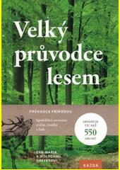 Velký průvodce lesem  (odkaz v elektronickém katalogu)