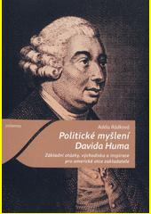 Politické myšlení Davida Huma : základní otázky, východiska a inspirace pro americké otce zakladatele  (odkaz v elektronickém katalogu)