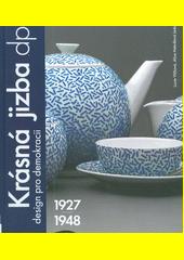 Krásná jizba dp 1927-1948 : design pro demokracii  (odkaz v elektronickém katalogu)