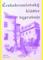 Českokrumlovský klášter vypravuje  (odkaz v elektronickém katalogu)