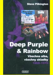 Deep Purple & Rainbow : všechna alba, všechny skladby 1968-1979  (odkaz v elektronickém katalogu)