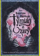 Tymián z Oxary  (odkaz v elektronickém katalogu)