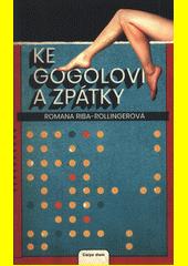 Ke Gogolovi a zpátky  (odkaz v elektronickém katalogu)