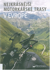 Nejkrásnější motorkářské trasy v Evropě (odkaz v elektronickém katalogu)