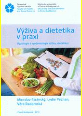 Výživa a dietetika v praxi : (fyziologie a epidemiologie výživy, dietetika)  (odkaz v elektronickém katalogu)