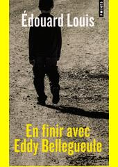 En finir avec Eddy Bellegueule : roman  (odkaz v elektronickém katalogu)