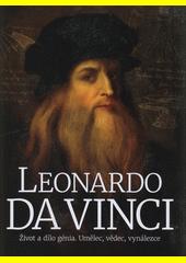 Leonardo da Vinci : život a dílo génia : umělec, vědec, vynálezce  (odkaz v elektronickém katalogu)