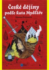 České dějiny podle kata Mydláře  (odkaz v elektronickém katalogu)
