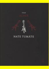 Nate tumáte  (odkaz v elektronickém katalogu)