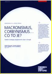 Macronismus, corbynismus, ... co to je? : demokracie a lidská práva : volební strategie progresivních stran v Evropě  (odkaz v elektronickém katalogu)