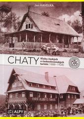Chaty Klubu českých a československých turistů (1888-1928)  (odkaz v elektronickém katalogu)