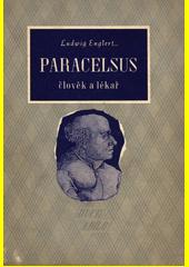 Paracelsus : člověk a lékař  (odkaz v elektronickém katalogu)