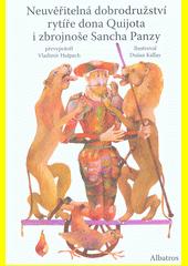 Neuvěřitelná dobrodružství rytíře dona Quijota i zbrojnoše Sancha Panzy  (odkaz v elektronickém katalogu)