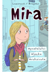 Mira : #pratelstvi, #laska, #rok zivota  (odkaz v elektronickém katalogu)