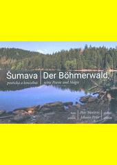 Šumava poetická a kouzelná = Der Böhmerwald, seine Poesie und Magie  (odkaz v elektronickém katalogu)
