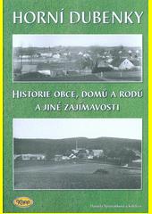 Horní Dubenky : historie obce, domů a rodů a jiné zajímavosti  (odkaz v elektronickém katalogu)
