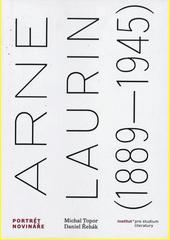 Arne Laurin (1889-1945). Portrét novináře  (odkaz v elektronickém katalogu)