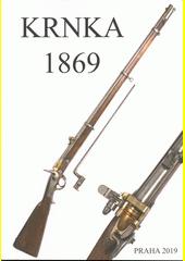 Krnka 1869 : 150. výročí přijetí pušky do výzbroje  (odkaz v elektronickém katalogu)