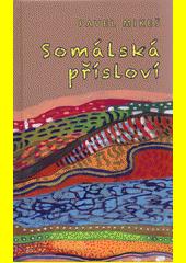 Somálská přísloví  (odkaz v elektronickém katalogu)