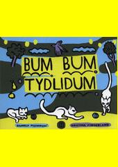 Bum bum tydlidum  (odkaz v elektronickém katalogu)