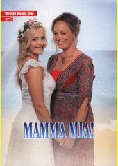 Benny Andersson, Björn Ulvaeus, Catherine Johnson, Mamma Mia! : druhá inscenace sedmdesáté páté sezóny 2019 (odkaz v elektronickém katalogu)