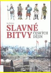 Slavné bitvy českých dějin  (odkaz v elektronickém katalogu)