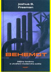 Behemot : dějiny továrny a utváření moderního světa  (odkaz v elektronickém katalogu)