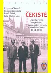 Čekisté : orgány státní bezpečnosti v evropských zemích sovětského bloku 1944-1989  (odkaz v elektronickém katalogu)