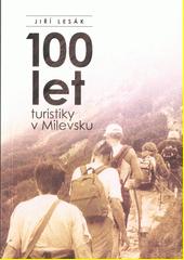 100 let turistiky v Milevsku  (odkaz v elektronickém katalogu)