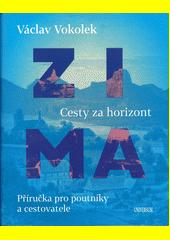 Zima : cesty za horizont : příručka pro poutníky a cestovatele  (odkaz v elektronickém katalogu)