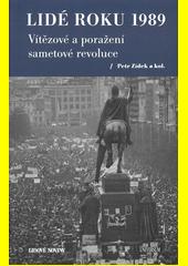 Lidé roku 1989 : vítězové a poražení sametové revoluce  (odkaz v elektronickém katalogu)