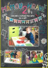 Mámou hravě 2 : 100 her a nápadů pro děti  (odkaz v elektronickém katalogu)