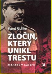Zločin, který unikl trestu : masakr v Katyni  (odkaz v elektronickém katalogu)
