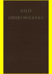 Dílo Jiřího Wolkera  (odkaz v elektronickém katalogu)