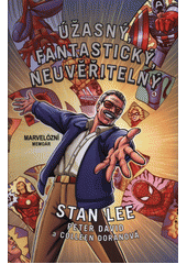 Úžasný, fantastický, neuvěřitelný Stan Lee : marvelózní memoár  (odkaz v elektronickém katalogu)