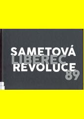 Sametová revoluce Liberec 89  (odkaz v elektronickém katalogu)