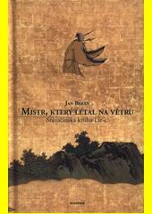 Mistr, který létal na větru : staročínská kniha Lie-c'  (odkaz v elektronickém katalogu)