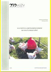 Vliv pastvy a limitovaného krmení na kvalitu masa kuřat