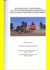 Technologie a ekonomika zvyšování protierozní odolnosti půdy zapravením organické hmoty