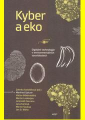 Kyber a eko : digitální technologie v enviromentálních souvislostech  (odkaz v elektronickém katalogu)