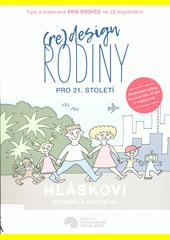 (Re)design rodiny pro 21. století  (odkaz v elektronickém katalogu)