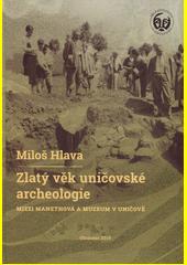 Zlatý věk uničovské archeologie : Mizzi Manethová a muzeum v Uničově  (odkaz v elektronickém katalogu)