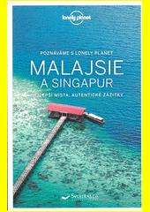 Malajsie a Singapur : největší zajímavosti, autentické zážitky  (odkaz v elektronickém katalogu)