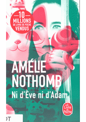 Ni d'Ève ni d'Adam : roman  (odkaz v elektronickém katalogu)