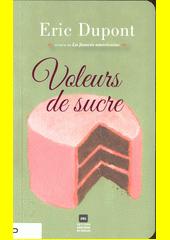 Voleurs de sucre : roman  (odkaz v elektronickém katalogu)