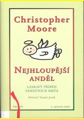 Nejhloupější anděl : laskavý příběh vánočních hrůz  (odkaz v elektronickém katalogu)
