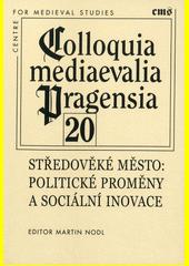 Středověké město: politické proměny a sociální inovace  (odkaz v elektronickém katalogu)