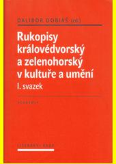 Rukopisy královédvorský a zelenohorský v kultuře a umění. I. svazek  (odkaz v elektronickém katalogu)