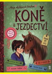 Koně a jezdectví : moje oblíbená kniha  (odkaz v elektronickém katalogu)